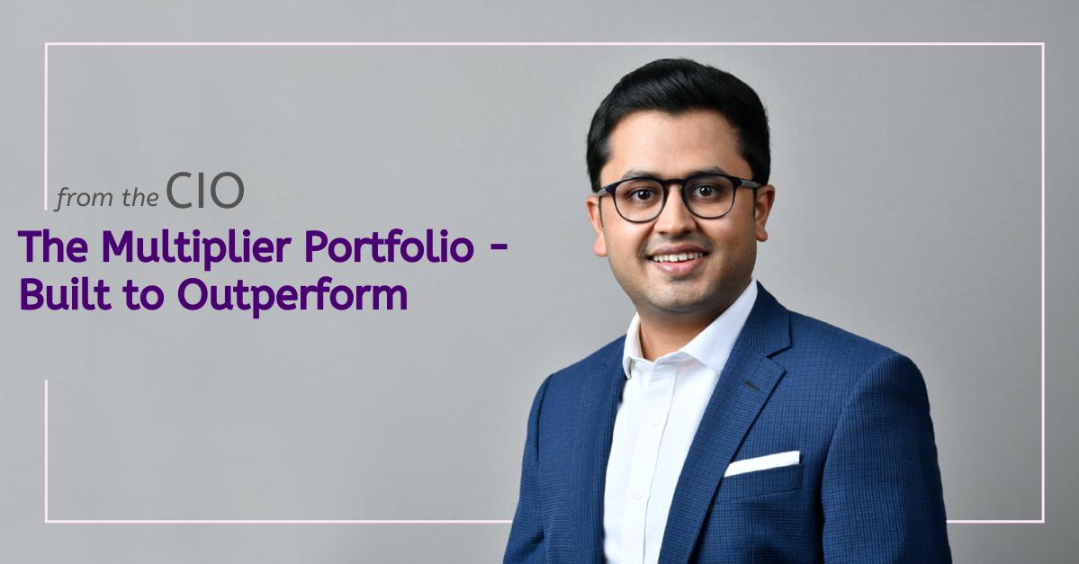 Introducing The Multiplier Portfolio - Built to Outperform